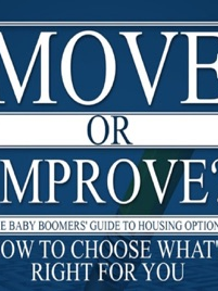 Move or Improve - Baby Boomers Guide to Housing Options Podcast