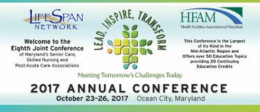 Call for Presentations - LifeSpan Network (LifeSpan) and the Health Facilities Association of Maryland (HFAM) 2017 Annual Conference
