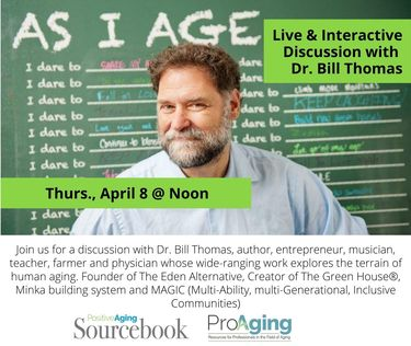 SPECIAL EVENT - Live & Interactive Discussion with Dr. Bill Thomas